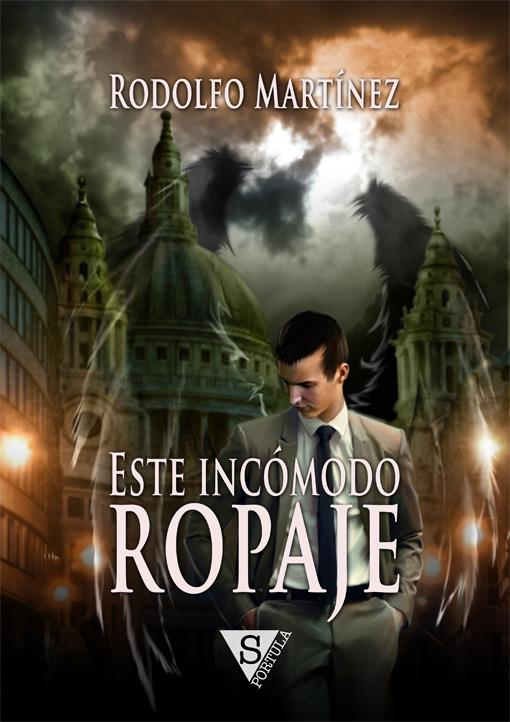 Este incomodo ropaje - Rodolfo Martinez - pablouria.com