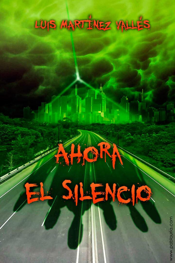 Ahora el silencio - Luis Martínez Vallés -Pablo Uria Ilustrador